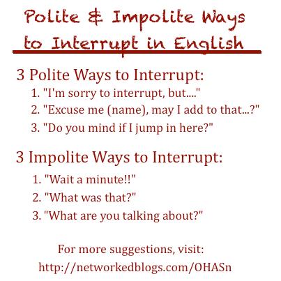 English phrases to use to politely interrupt someone.